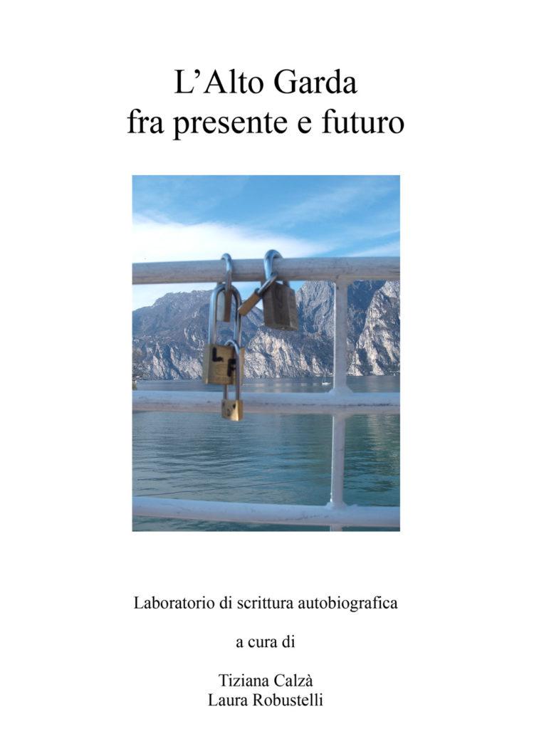 Alto Garda tra presente e futuro