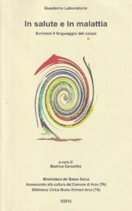 In salute e in malattia. Scrivere il linguaggio del corpo – 2013