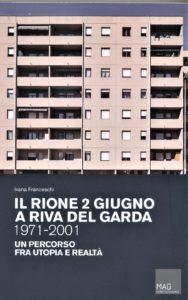 Il Rione 2 Giugno a Riva del Garda – 2019