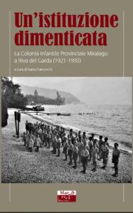 Un'istituzione dimenticata. La Colonia Infantile Provinciale Miralago a Riva del Garda (1921-1993) – 2020